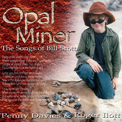 Opal Miner - The Songs Of Bill Scott