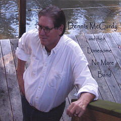 Dennis McCurdy and the Lonesome No More Band