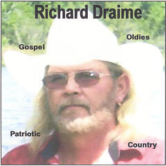 Richard Draime, Gospel, oldies, Patriotic, Country