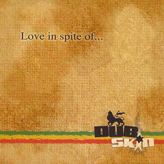 Love in spite of...