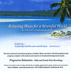 Relaxing Ways for a Stressful World - Progressive Muscle Relaxation - Male & Female Voices