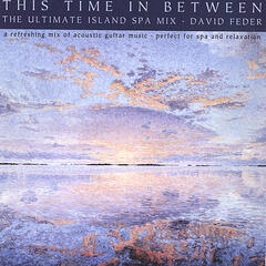 This Time in Between     (The Ultimate Island Spa Mix)