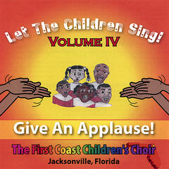"Let The Children Sing! Volume IV ""Give An Applause"""