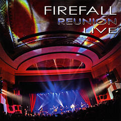 'Firefall Reunion Live'