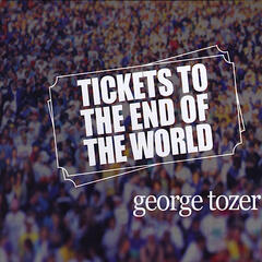 Tickets To the End of the World