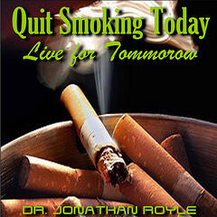 Quit Smoking Today, Live for Tommorow