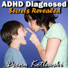 Adhd Diagnosed: Secrets Revealed