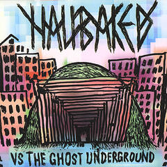 Half Baked Vs the Ghost Underground