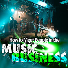 How To Meet People in the Music Business (MusicMarketing.com Presents)