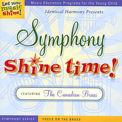 Symphony Shine Time: Focus on the Brass, Featuring the Canadian Brass