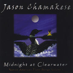 Midnight at Clearwater, Native American Flute Songs, Vol. 1