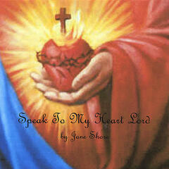 Speak To My Heart Lord
