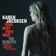 Your Body Over Mine: The Remixes