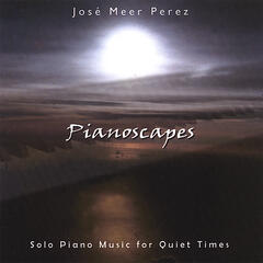 Pianoscapes: Solo Piano Music for Quiet Times