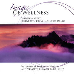 Guided Imagery: Recovering From Illness Or Injury