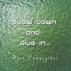 Slow Down and Dive In