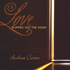 Love Slipped Out The Door
