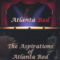 The Aspirations of Atlanta Red