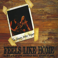 Feels Like Home Disc One- Nancy Atlas Live at Guild Hall