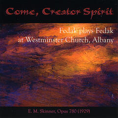 Come, Creator Spirit: Fedak Plays Fedak at Westminster Church, Albany
