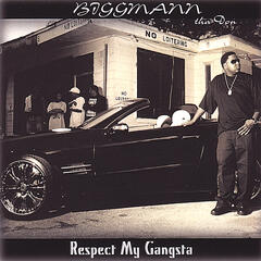 "BiggMannThaDon ""Respect My Gangsta"""