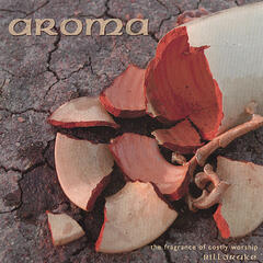 AROMA - The Fragrance of Costly Worship