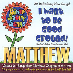 Matthew Volume 2 - I Wanna Be Good Ground!