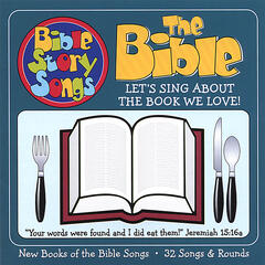 The Bible - Let's Sing About the Book We Love!