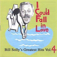 I Could Fall in Love - Bill Solly's Greatest Hits Vol. 4