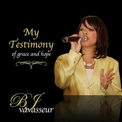 BJ Vavasseur My Testimony of Grace and Hope
