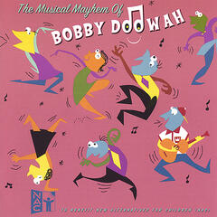 The Musical Mayhem of Bobby Doowah
