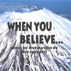 When You Believe...