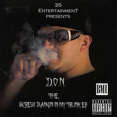 The Screw Bangin in my Trunk EP