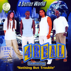 A Better World Featuring Nothing but Trouble in Mp3