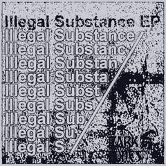 Illegal Substance - EP
