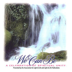We Can Be: A Celebration of Spiritual Unity