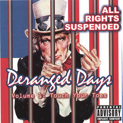 DERANGED DAYS VOL.I: TOUCH YOUR TOES