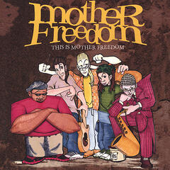 This Is Mother Freedom