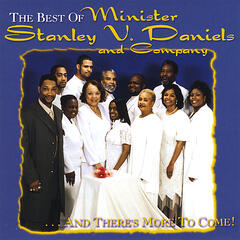 The Best of Minister Stanley V Daniels & Company