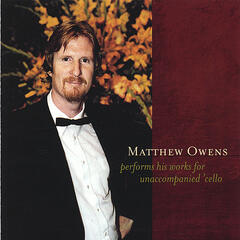 Matthew Owens Performs His Works for Unaccompanied 'Cello