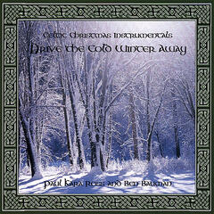 Celtic Christmas Instrumentals: Drive The Cold Winter Away