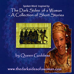 Spoken Word Inspired By The Dark Sides Of A Woman -a Collection Of Short Stories