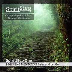 SpiritStep One Beginning Meditation: Relax and Let Go