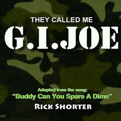 They Called Me G I Joe