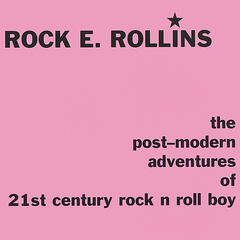 The Post-modern Adventures Of 21st Century Rock N Roll Boy