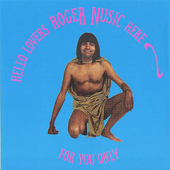 Hello Lovers Roger Nusic Here For You Only