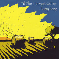 Til the Harvest Come