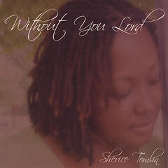 Without You Lord