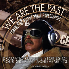 We Are The Past - Fantasy of Flight Audio Experiences