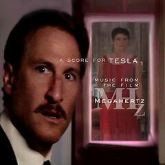A Score for Tesla: Music from the film Megahertz